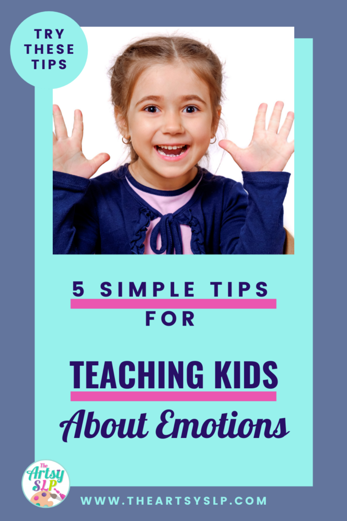 5 Simple Tips for Teaching Kids About Emotions